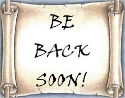 be back soon.jpg
