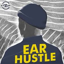 ear hustle