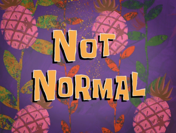 Not_Normal.png